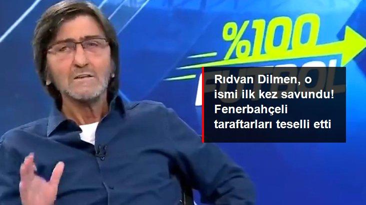 Rıdvan Dilmen, o ismi ilk kez savundu! Fenerbahçeli taraftarları teselli etti