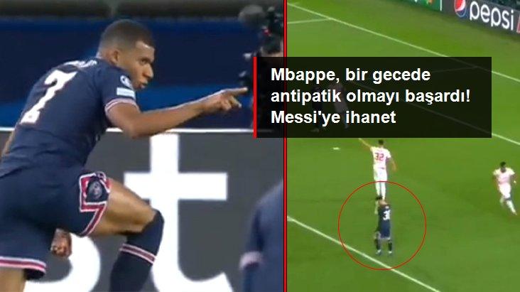 Mbappe, bir gecede antipatik olmayı başardı! Messi'ye ihanet